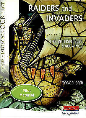 (Good)-Raiders and Invaders: The British Isles c.400-c.1100: Student Book (OCR G