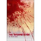 The Interpretation by Kevin Craig (Paperback / softback, 2007)