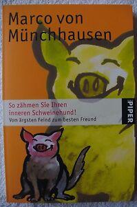 So zähmen Sie Ihren inneren Schweinehund! Marco von Münchhausen (3961) Piper - Lohmar, Deutschland - So zähmen Sie Ihren inneren Schweinehund! Marco von Münchhausen (3961) Piper - Lohmar, Deutschland