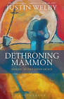 Dethroning Mammon: Making Money Serve Grace: The Archbishop of Canterbury's Lent Book 2017 by Justin Welby (Paperback, 2016)
