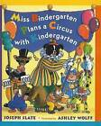 Miss Bindergarten Plans a Circus with Kindergarten by Joseph Slate (Hardback, 2005)