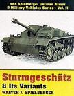 Sturmgeschutz and Its Variants von Walter J. Spielberger (2004, Gebundene Ausgabe)