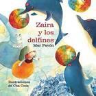 Zaira y los Delfines by Mar Pavon (Hardback, 2012)