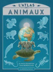 L'atlas des animaux - Dr Nick Crumpton, Gaia Bordicchia
