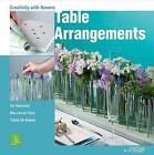 Table Arrangements by Max van de Sluis, Tomas De Bruyne, Per Benjamin (Hardback, 2009)