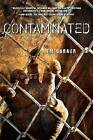 Contaminated by Em Garner (Hardback, 2013)