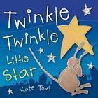 Twinkle Twinkle Little Star by Kate Toms (Paperback, 2009)