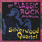 The Classic Rock Album * by Silverwood Quartet (CD, May-2005, Flying Frog Records)