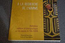 A la recherche de l'homme Méditations poétiques sur des oeuvres de Felix Oudin
