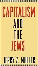 Capitalism and the Jews by Jerry Z. Muller (2011, Paperback)