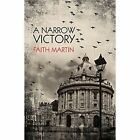 A Narrow Victory by Faith Martin (Hardback, 2015)