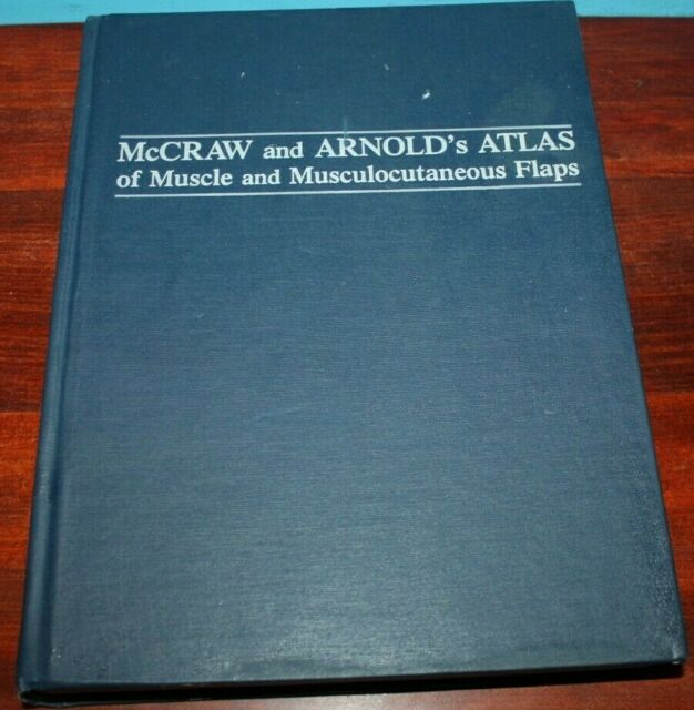 McCraw and Arnold's Atlas of Muscle and Musculocutaneour Flaps by Phillip G....