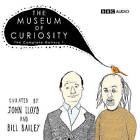 The Museum of Curiosity by John Lloyd, Bill Bailey (CD-Audio, 2009)