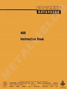 Howard 400 Rotavator Instruction Book-comprend A3 Dépliant Schéma-afficher Le Titre D'origine Bxauryai-07215312-140613630