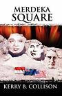 Merdeka Square by Kerry B. Collison (Paperback, 2003)