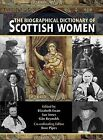 The Biographical Dictionary of Scottish Women: From Earliest Times to 2004 by Edinburgh University Press (Paperback, 2007)