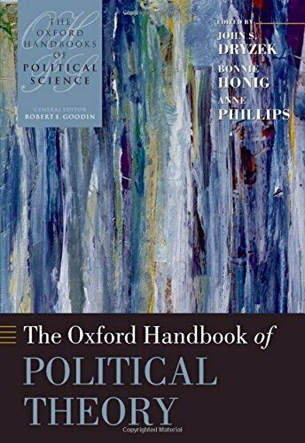 The Oxford Handbook of Political Theory (Oxford Handbooks) NOUVEAU Broche Livre