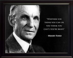 Henry-Ford-Photo-Picture-Poster-or-Framed-Quote-034-Whether-You-Think-You-Can-034