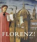 Florenz! von Christian Barteleit, Horst Baader, Philine Helas und Annamaria Giusti (2013, Gebundene Ausgabe)