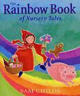 The Rainbow Book of Nursery Tales by Sam Childs (Hardback, 2003)