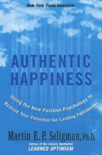1 of 1 - Authentic Happiness: Using the New Positive Ps... by Seligman, Martin 1857883292