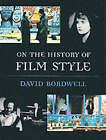 On the History of Film Style by David Bordwell (Paperback, 1998)