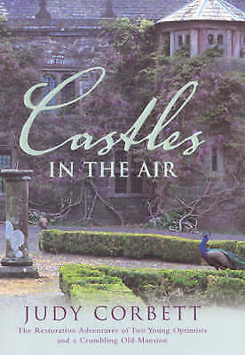 1 of 1 - Corbett, Judy, Castles In The Air: The Restoration Adventures of Two Young Optim
