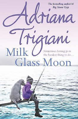 Milk Glass Moon (Big Stone Gap Saga 3) by Adriana Trigiani, Acceptable Book (Pap