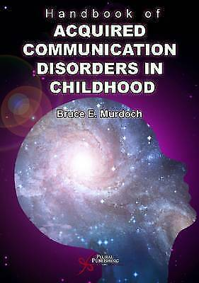 Handbook of Acquired Communication Disorders in Childhood, Kimberly Docking, Bru