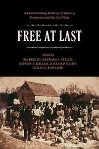Free-at-Last-A-Documentary-History-of-Slavery-Freedom-and-the-Civil-War-Pub