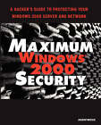 Maximum Windows 2000 Security: A Hacker's Guide to Protecting Your Windows 2000 Server and Network by Chris Amaris, Rand Morimoto, Mark Burnett, L. J. Locher, Chris Doyle (Paperback, 2001)