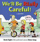 We'll Be Really Careful! by Jan Eliot (Paperback / softback, 2011)