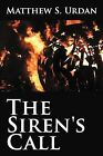 The Siren's Call by Matthew S. Urdan (Paperback, 2012)