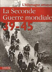 Couverture de La Seconde Guerre mondiale 39-45 : l'allemagne attaque