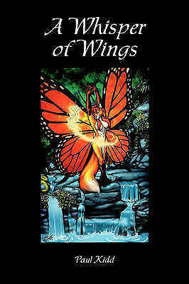 1 of 1 - NEW A Whisper of Wings (Volume 1) (Kashran Cycle) by Paul Kidd