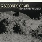 We Are Dust Under the Dying Sun * by 3 Seconds of Air (Vinyl, Mar-2011, 2 Discs, ToneFloat)