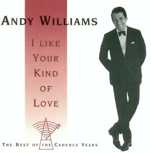 I-Like-Your-Kind-of-Love-The-Best-of-the-Cadence-Years-by-Andy-Williams-CD