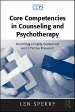 Core Competencies in Counseling and Psychotherapy: Becoming a Highly Competent