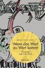 Wenn das Wort zu Wort kommt von Margo Fuchs Knill (2013, Kunststoffeinband)