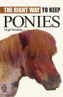 The Right Way to Keep Ponies by Hugh Venables (Paperback, 1999)