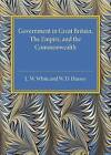 Government in Great Britain, the Empire, and the Commonwealth by William Douglas Hussey, L. W. White (Paperback, 2015)