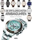 Die erfolgreichsten Armbanduhren von Herbert James (2014, Gebundene Ausgabe)