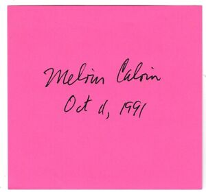 Melvin Calvin - Nobel Prize in Chemistry - discovered Calvin cycle - signature