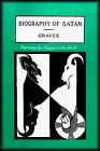 The Biography of Satan: Exposing the Origins of the Devil by Kersey Graves, Paul Tice (Paperback, 1999)