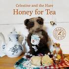 Honey for Tea by Karin Celestine (Hardback, 2016)