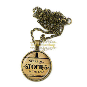 We Re All Stories In The End Doctor Who Necklace Pendant Quote