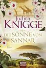 Die Sonne von Sannar von Judith Knigge (2014, Taschenbuch)