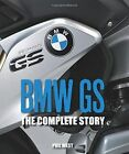BMW GS: The Complete Story by Phil West (Hardback, 2015)