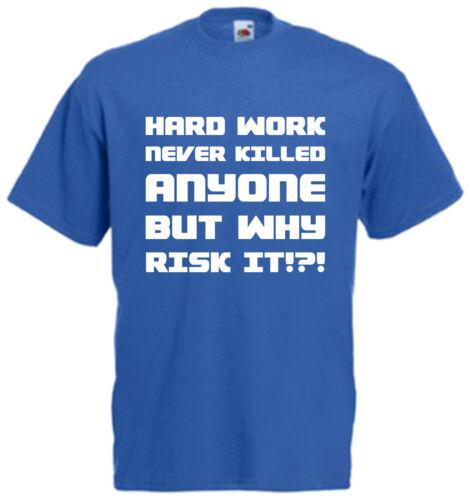 Hard Work Never Killed Anyone T Shirt Funny Tee Comedy Lazy Top Joke Gift S-XXL