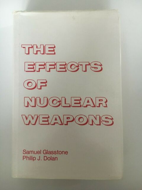 THE EFFECTS OF NUCLEAR WEAPONS 3rd Edition by Samuel Glasstone